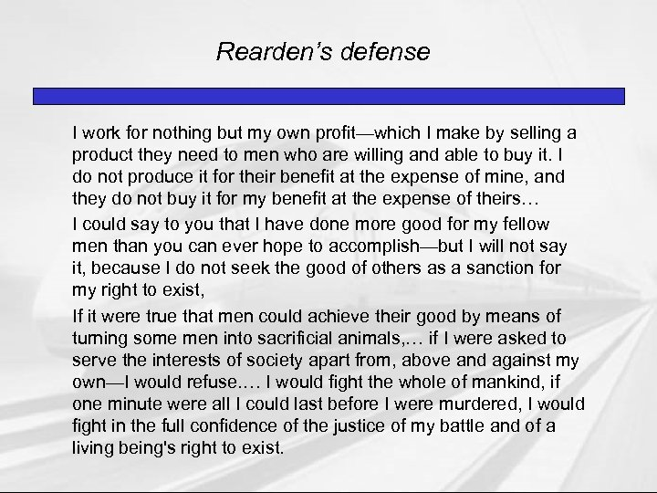 Rearden's defense I work for nothing but my own profit—which I make by selling