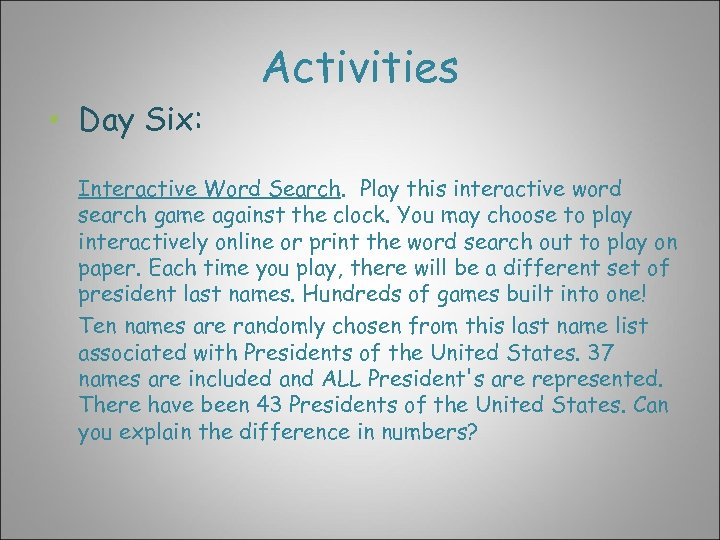 • Day Six: Activities Interactive Word Search. Play this interactive word search game