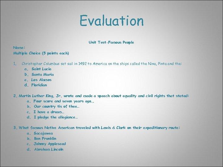 Evaluation Unit Test-Famous People Name: Multiple Choice (5 points each) 1. Christopher Columbus set