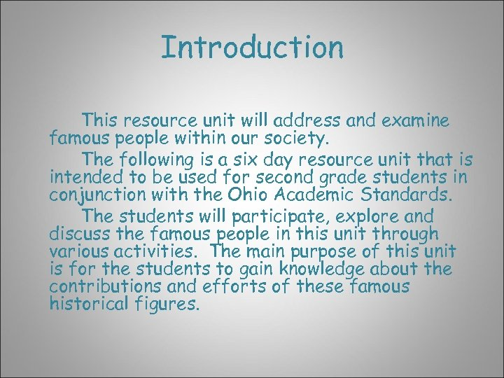 Introduction This resource unit will address and examine famous people within our society. The