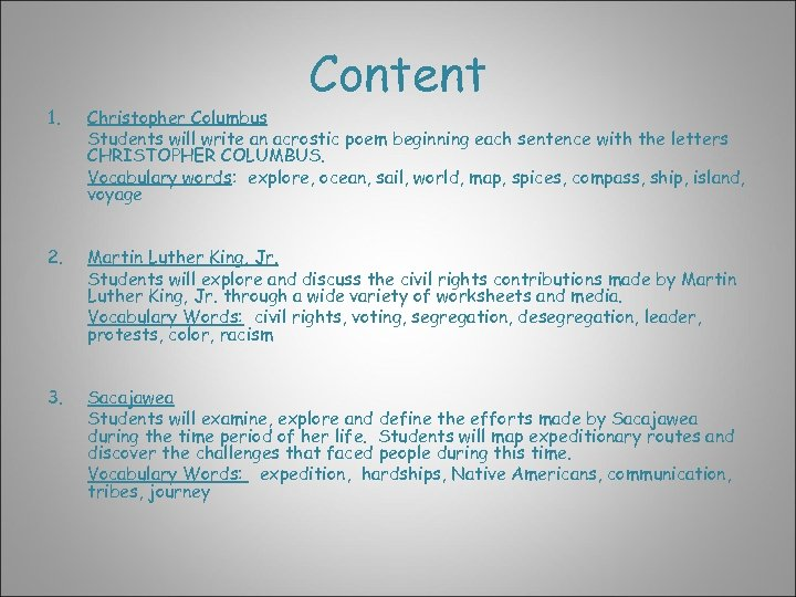 Content 1. Christopher Columbus Students will write an acrostic poem beginning each sentence with