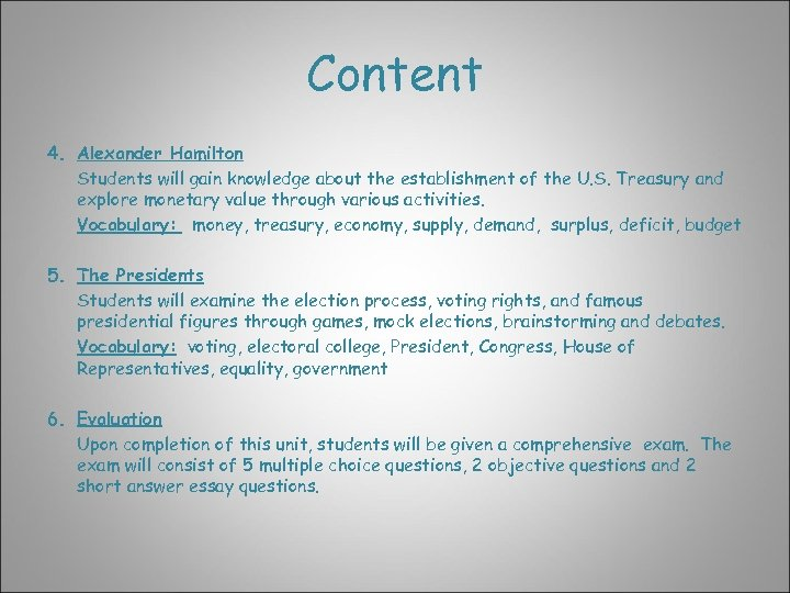 Content 4. Alexander Hamilton Students will gain knowledge about the establishment of the U.