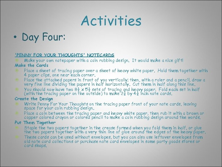 • Day Four: Activities 'PENNY FOR YOUR THOUGHTS' NOTECARDS Make your own notepaper