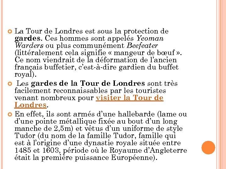 La Tour de Londres est sous la protection de gardes. Ces hommes sont appelés