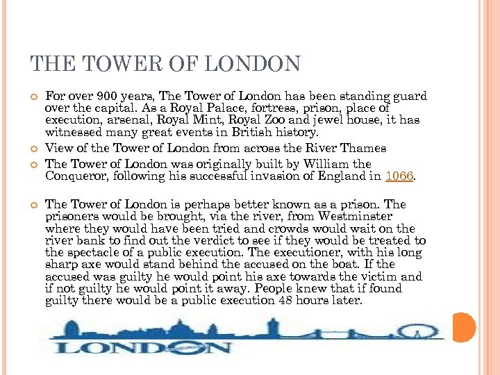THE TOWER OF LONDON For over 900 years, The Tower of London has been