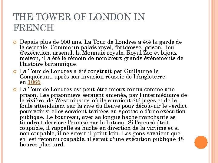 THE TOWER OF LONDON IN FRENCH Depuis plus de 900 ans, La Tour de