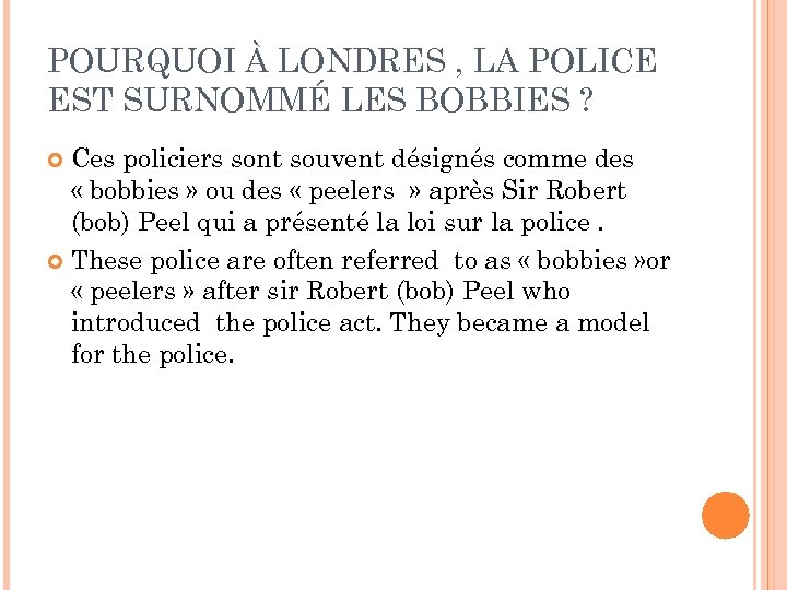 POURQUOI À LONDRES , LA POLICE EST SURNOMMÉ LES BOBBIES ? Ces policiers sont