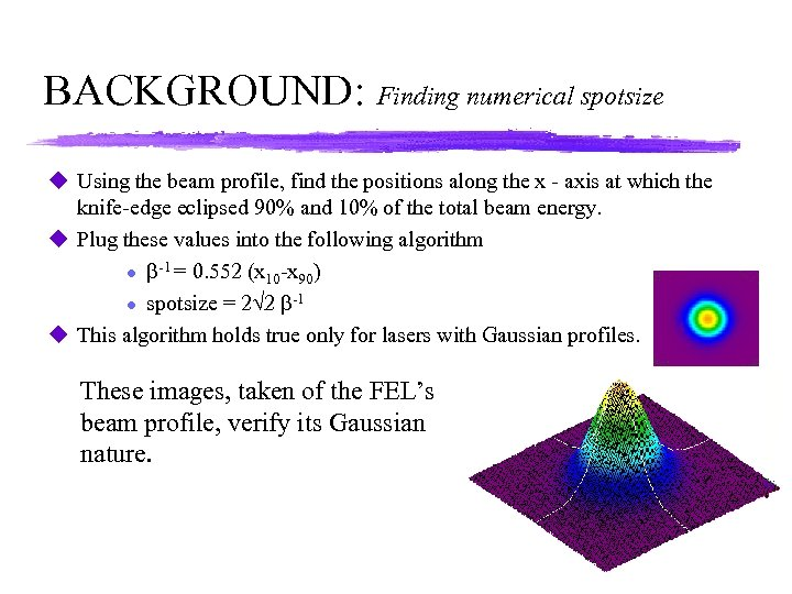BACKGROUND: Finding numerical spotsize u Using the beam profile, find the positions along the