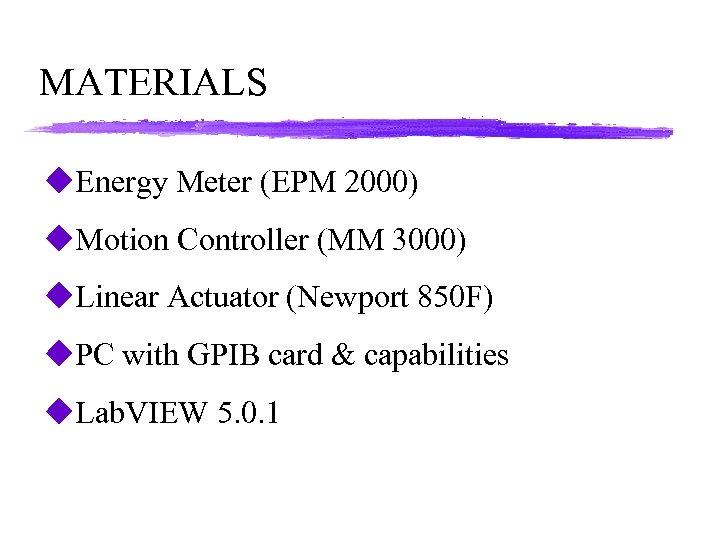 MATERIALS u. Energy Meter (EPM 2000) u. Motion Controller (MM 3000) u. Linear Actuator