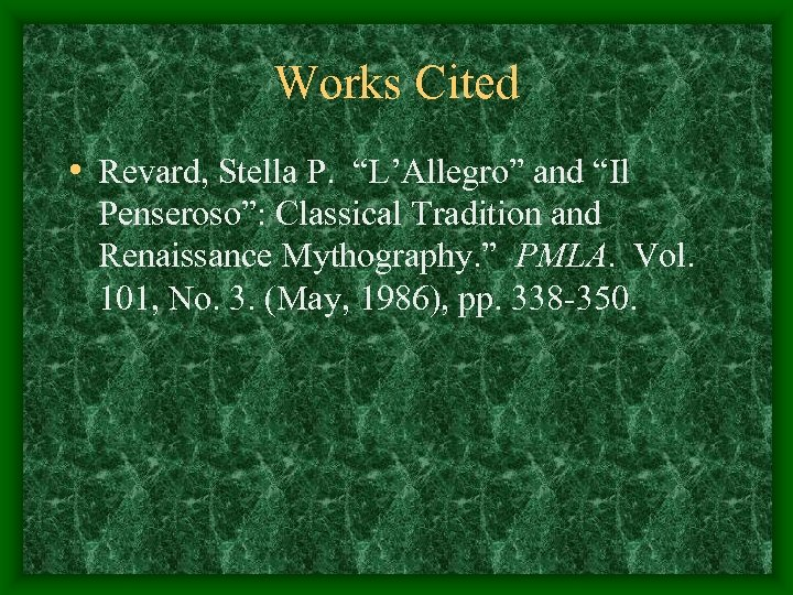 "Works Cited • Revard, Stella P. ""L'Allegro"" and ""Il Penseroso"": Classical Tradition and Renaissance"