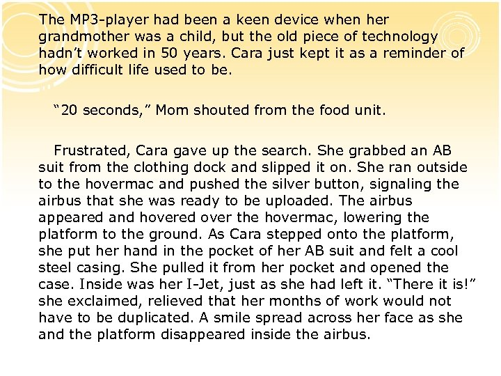 The MP 3 -player had been a keen device when her grandmother was