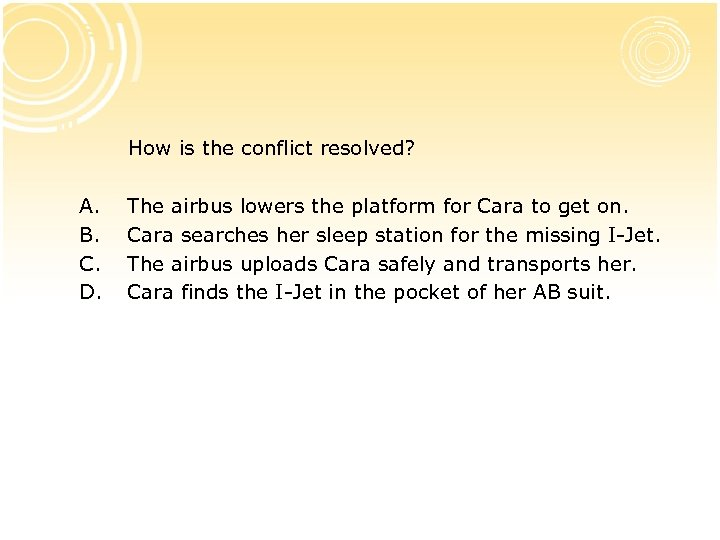 How is the conflict resolved? A. B. C. D. The airbus lowers the