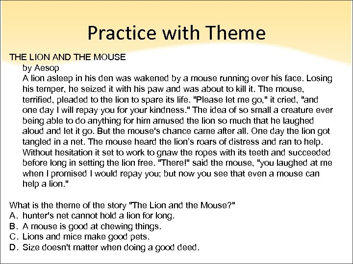 Practice with Theme THE LION AND THE MOUSE by Aesop A lion asleep in