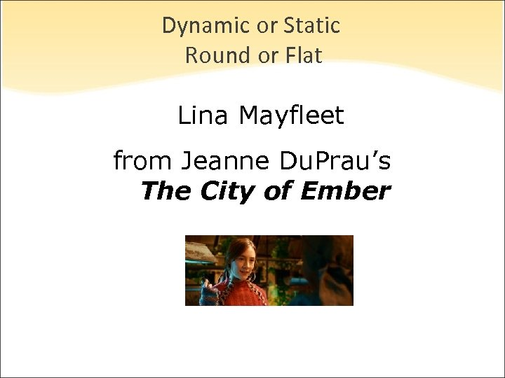 Dynamic or Static Round or Flat Lina Mayfleet from Jeanne Du. Prau's The City