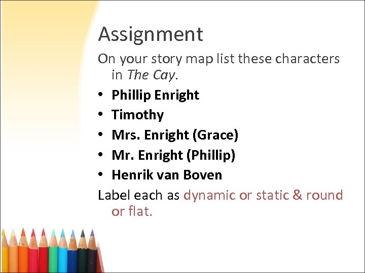 Assignment On your story map list these characters in The Cay. • Phillip Enright