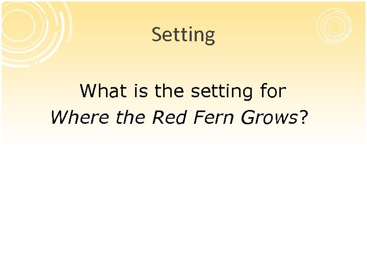 Setting What is the setting for Where the Red Fern Grows?
