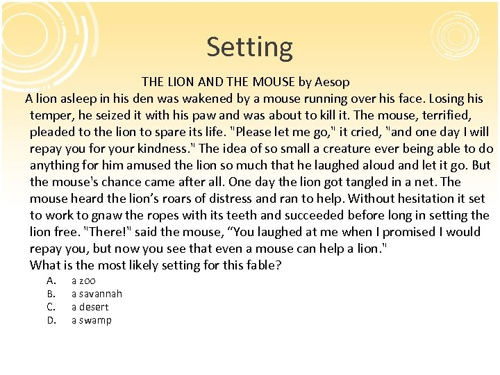Setting THE LION AND THE MOUSE by Aesop A lion asleep in his den