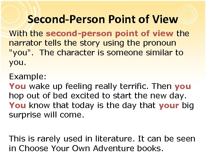 Second-Person Point of View With the second-person point of view the narrator tells the