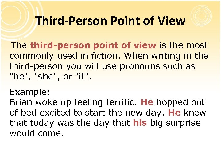 Third-Person Point of View The third-person point of view is the most commonly used