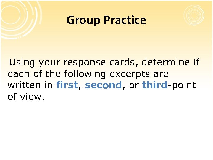 Group Practice Using your response cards, determine if each of the following excerpts are