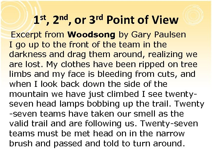 1 st, 2 nd, or 3 rd Point of View Excerpt from Woodsong by