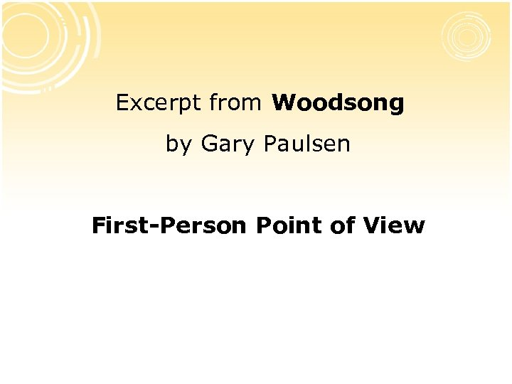 Excerpt from Woodsong by Gary Paulsen First-Person Point of View