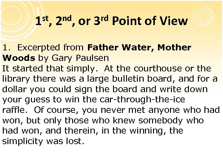 1 st, 2 nd, or 3 rd Point of View 1. Excerpted from Father
