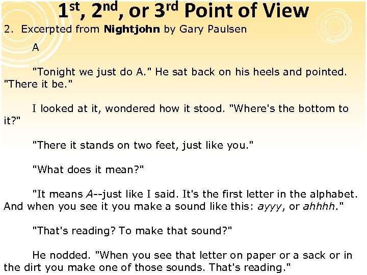 1 st, 2 nd, or 3 rd Point of View 2. Excerpted from Nightjohn