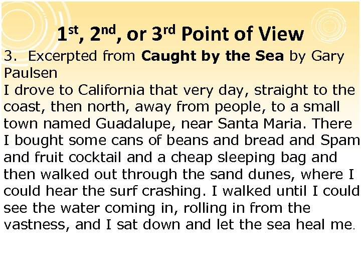 1 st, 2 nd, or 3 rd Point of View 3. Excerpted from Caught