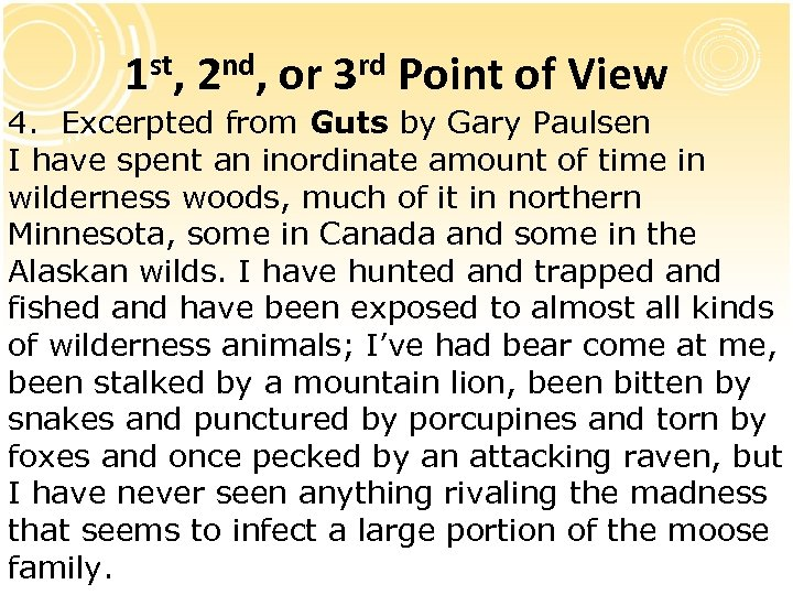 1 st, 2 nd, or 3 rd Point of View 4. Excerpted from Guts