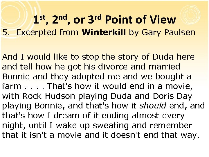 1 st, 2 nd, or 3 rd Point of View 5. Excerpted from Winterkill