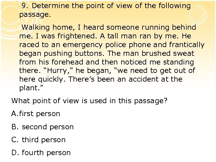 9. Determine the point of view of the following passage. Walking home, I