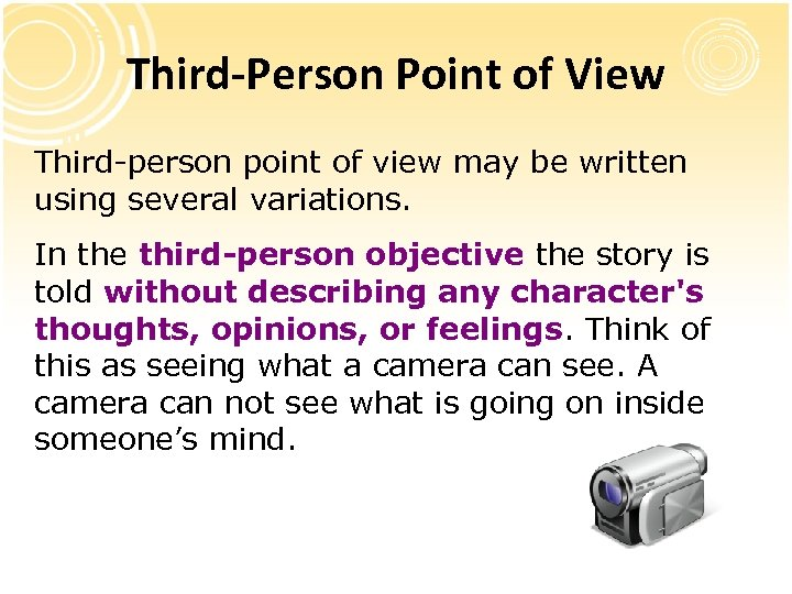 Third-Person Point of View Third-person point of view may be written using several variations.