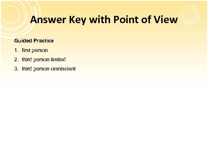 Answer Key with Point of View Guided Practice 1. first person 2. third person