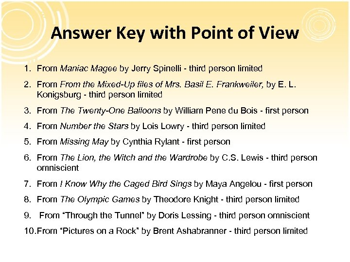Answer Key with Point of View 1. From Maniac Magee by Jerry Spinelli -