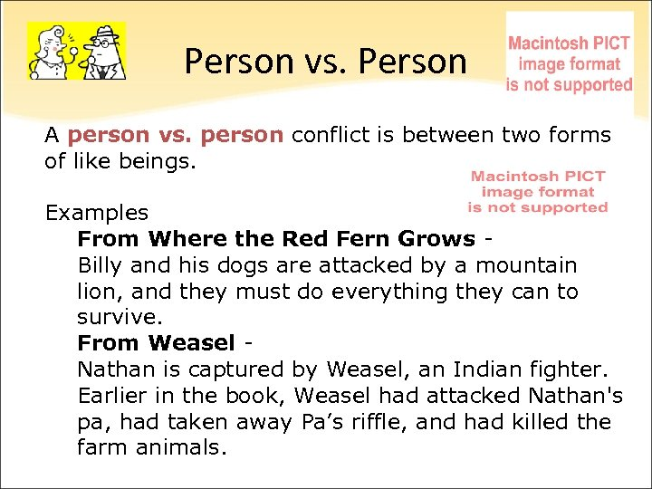 Person vs. Person A person vs. person conflict is between two forms of like