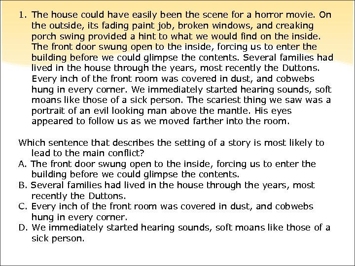 1. The house could have easily been the scene for a horror movie. On