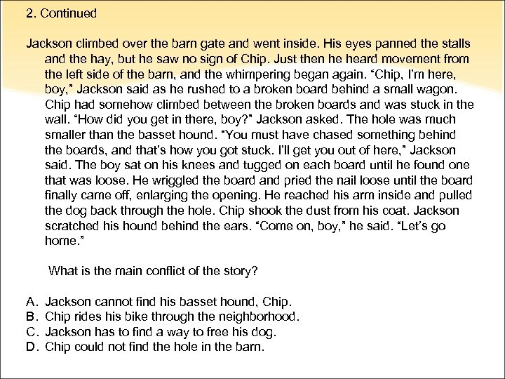 2. Continued Jackson climbed over the barn gate and went inside. His eyes panned