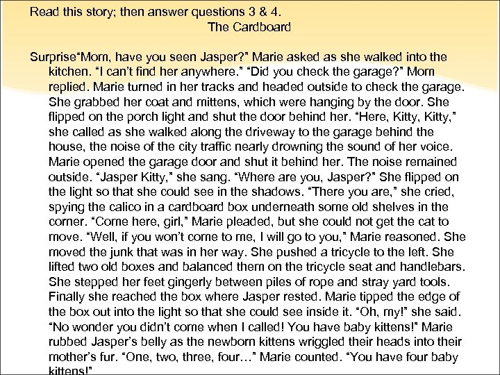 """Read this story; then answer questions 3 & 4. The Cardboard Surprise""""Mom, have you"""