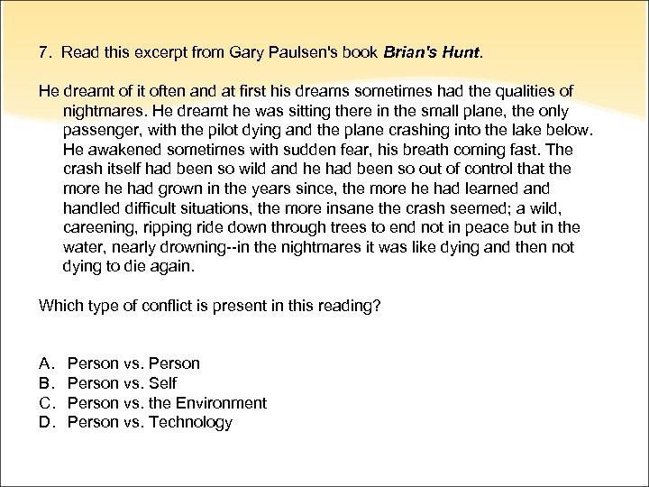 7. Read this excerpt from Gary Paulsen's book Brian's Hunt. He dreamt of it