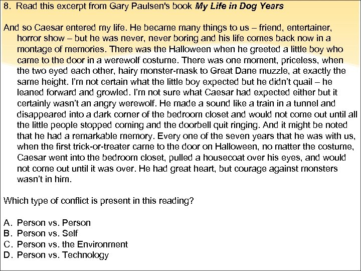 8. Read this excerpt from Gary Paulsen's book My Life in Dog Years And