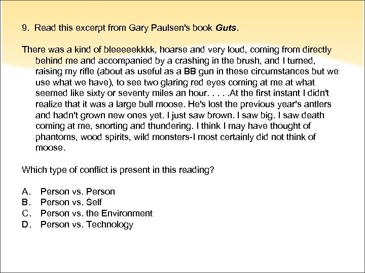 9. Read this excerpt from Gary Paulsen's book Guts. There was a kind of