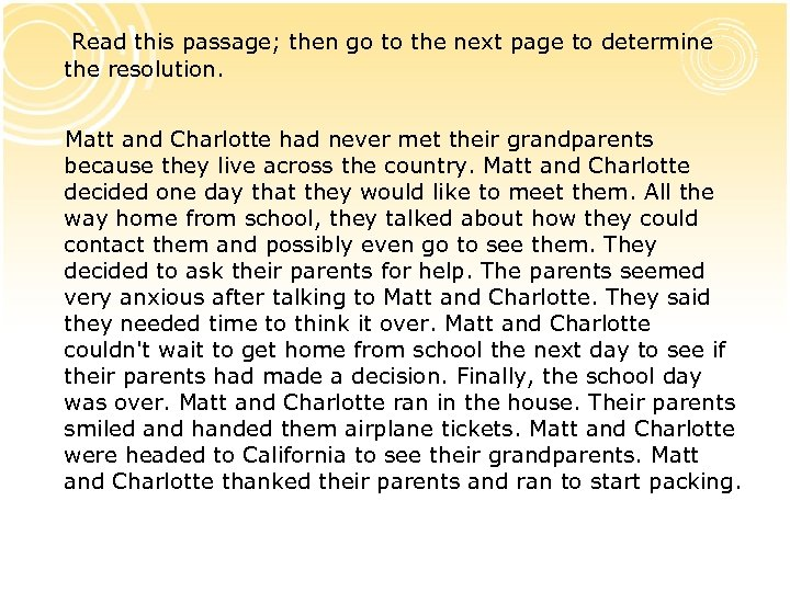 Read this passage; then go to the next page to determine the resolution.
