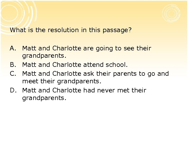 What is the resolution in this passage? A. Matt and Charlotte are going to