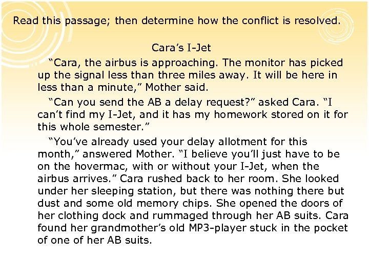 """Read this passage; then determine how the conflict is resolved. Cara's I-Jet """"Cara, the"""