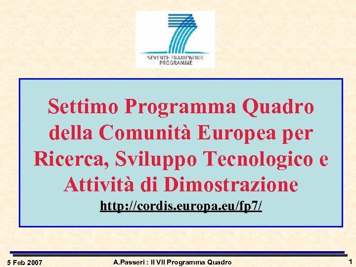 Settimo Programma Quadro della Comunità Europea per Ricerca, Sviluppo Tecnologico e Attività di Dimostrazione