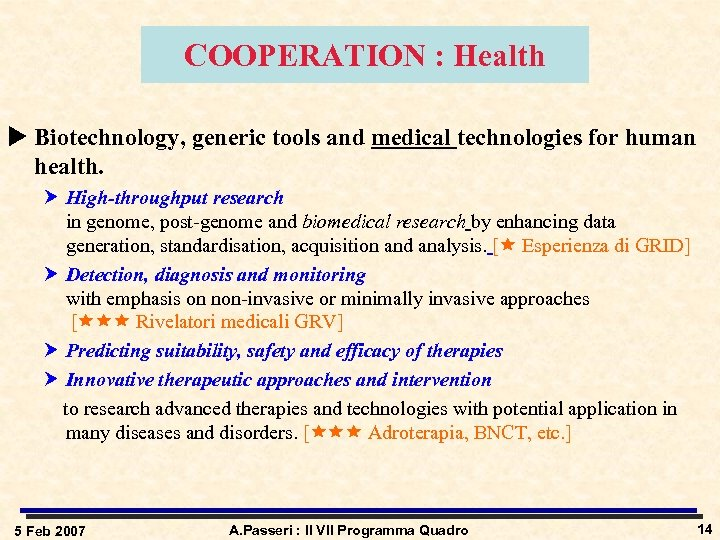 COOPERATION : Health u Biotechnology, generic tools and medical technologies for human health. High-throughput