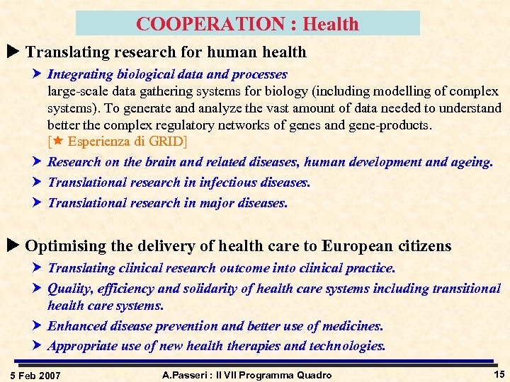 COOPERATION : Health u Translating research for human health Integrating biological data and processes