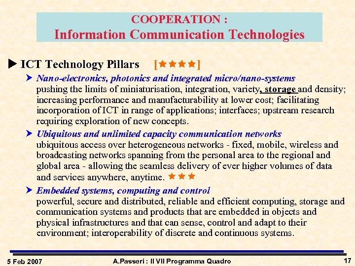 COOPERATION : Information Communication Technologies u ICT Technology Pillars [ ] Nano-electronics, photonics and