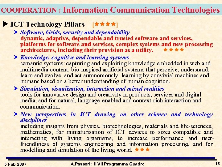 COOPERATION : Information Communication Technologies u ICT Technology Pillars [ ] Software, Grids, security